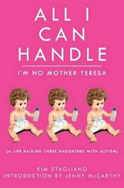 One of my favorite books on autism.  It's about how one woman raises 3 daughters w/ autism, loses (& finds) 1 at Disney World, stays married, has sex, bakes gluten-free, goes broke, and keeps her sense of humor.