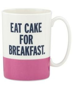 Eat cake for breakfast coffee mug