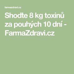 Shoďte 8 kg toxinů za pouhých 10 dní - FarmaZdravi.