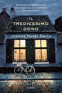 """Voglio essere sommersa dai libri: Recensione """"Il tredicesimo dono"""" di Joanne Huist S..."""