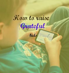 Tips on how to raise grateful kids in a world full of consumption! Visit www.onlygirlboyz.com for more parenting tips!