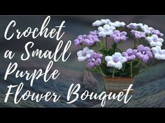 How to Crochet a Small Purple Flower Bouquet - YouTube