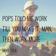 Mike Stud Closer lyrics  Pops told me work till you make man than work more