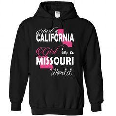 Just a CALIFONIA Girl in a MISSOURI World - #christmas gift #novio gift. ORDER HERE => https://www.sunfrog.com/Names/Just-a-CALIFONIA-Girl-in-a-MISSOURI-World-Black-66778446-Hoodie.html?68278