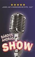 Bárdos András: Show - Minden, amit a showbusiness-ről hittél - igaz! Vintage Microphone, 21st, Minden, Alcohol