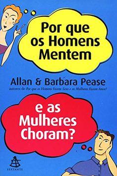 Por que os Homens Mentem e as Mulheres Choram? por Allan ... https://www.amazon.com.br/dp/8575420631/ref=cm_sw_r_pi_dp_x_uJA8yb5PESXEC