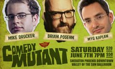 We are excited to host Comedy Mutant, a stand up comedy show featuring Head Mutant Brian Posehn, Myk Kaplan and Mike Drucker, at Phoenix Comicon 2014! Join us on Saturday, June 7th at the Sheraton for this 18+ event with these comedians who are hysterically disturbed for your enjoyment.  Comedy Mutant Valley of the Sun Ballroom Sheraton Phoenix Downtown  Saturday, June 7th at 7pm General Admission tickets are $20 Reserved Seating tickets are $50 www.phoenixcomicon.com/shop