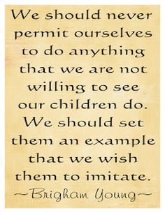 Great quote by President Brigham Young...now if I could only accomplish this :)