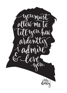 You must allow me to tell you hoe ardently I love and admire you - Mr. Darcy, Pride and Prejudice, Jane Austen Jane Austen Quotes, Jane Austen Books, Sr. Darcy, Elizabeth Gaskell, Classic Literature, Book Nerd, Movie Quotes, Beautiful Words, Beautiful Images