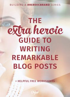 The extra-heroic guide to writing remarkable blog posts: what makes a blog post valuable to your audience, attracts new readers, and makes your brand strong online. Comes with free worksheets and TONS of tips! Visit Olyvia.co for more.