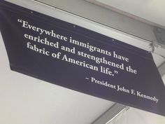 """Quotes: """"Everywhere immigrants have enriched and strengthened the fabric of American live."""" President John F. Kenned #genealogy #quotes"""