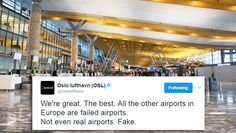 Oslo Airport's retracted tweet imitating a certain world leader