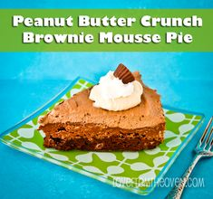 Peanut Butter Crunch Brownie Mousse Pie by Love From the Oven