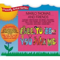 free to be you and me.  all the kids.