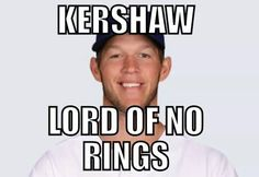 Kershaw, The Lord Of No Rings...BUMMER!! Dodgers Vs Giants, Dodgers Fan, Giants Baseball, Hunter Pence, No Crying In Baseball, I Bay, Softball Mom, Our Friendship, Roasts