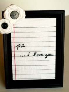 Very clever DIY dry erase board. Put a piece of lined paper in a frame and use dry erase markers on the glass to leave notes! put a piece of lined paper in a frame and, with dry erase markers, leave each other notes. :) I think Im gonna make one for every Ps I Love You, Just For You, My Love, Quotes Risk, 6lack Quotes, Quote Meme, Decoration Inspiration, Design Inspiration, Cute Crafts