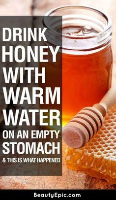Drink Honey With Warm Water On An Empty Stomach And This Is What Happened - Beauty Epic
