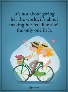 It's not about giving her the world, it's about making her feel like she's the only one in it.  #powerofpositivity #positivewords  #positivethinking #inspirationalquote #motivationalquotes #quotes #life #love #hope #faith #respect #world