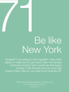 Stay Creative:  Be Like New York.