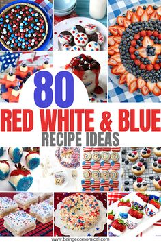 80 Red White And Blue Recipes - Ecomomical 4th Of July Desserts, Fourth Of July Food, 4th Of July Celebration, 4th Of July Party, July 4th, Patriotic Party, Fourth Of July Recipes, Patriotic Crafts, Memorial Day Foods