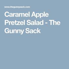 Caramel Apple Pretzel Salad - The Gunny Sack