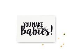 You Make Beautiful Babies www.studiobast.be