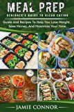 Free Kindle Book -   Meal Prep: Beginner's Guide and Recipe to Clean Eating, Lose Weight, Save Money and Maximize Your Time Check more at http://www.free-kindle-books-4u.com/cookbooks-food-winefree-meal-prep-beginners-guide-and-recipe-to-clean-eating-lose-weight-save-money-and-maximize-your-time/