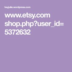 www.etsy.com shop.php?user_id=5372632