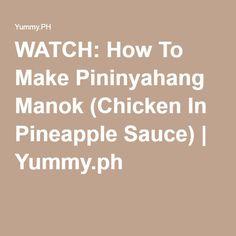 WATCH: How To Make Pininyahang Manok (Chicken In Pineapple Sauce) | Yummy.ph