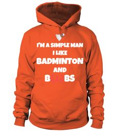 I Like Badminton And Boobs (Hoodie Unisex - Orange) #nature #workouts #cooking badminton funny, badminton party, badminton outfit, back to school, aesthetic wallpaper, y2k fashion Badminton Tips, Simple Man, Hoodies, Sweatshirts, Like Me, Back To School, Workouts, Boobs, Unisex