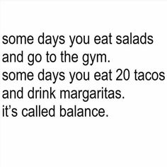 "Some days you eat salads and go to the gym. Some days you eat 20 tacos and drink margaritas. It's called ""Balance"". #tacos #margaritas #tacocatering #catering #RastaTaco #RastaRita"