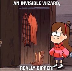 Ha. Mabel. Did u know that one of the codes at the end of this episode says watch for the invisible wizard? I'm not sure that's the exact wording, but it said something like that.