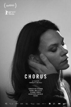 Chorus (2015) starring Sébastien Ricard, Fanny Mallette, Geneviève Bujold