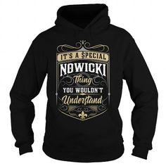 Cool NOWICKI NOWICKIYEAR NOWICKIBIRTHDAY NOWICKIHOODIE NOWICKINAME NOWICKIHOODIES  TSHIRT FOR YOU T-Shirts