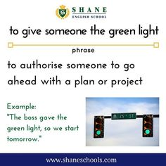 to give someone the green light to authorise someone to go ahead with a plan or project 'The boss gave the green light so we start tomorrow.' #ShaneEnglishSchool #ShaneEnglish #ShaneSchools #English #Englishclass #Englishlesson #Englishfun #Englishisfun #language #languagelearning #education #educational #phrase #phrases #phraseoftheday #idiom #idioms