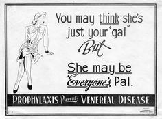 1944   She May Look Clean—But: The Seductive Villains of Early STD-Prevention Posters - Slate Magazine