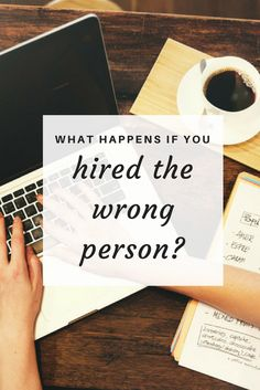 What do you do if you've hired the wrong person?