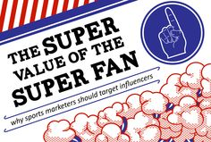 The Super Value of the Super Fan: Why Sports Marketers Should Target Influencers