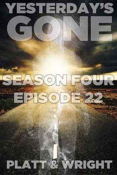 Yesterday's Gone: Episode 22 (Yesterday's Gone, #22)