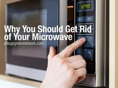 Why You Should Get Rid of Your Microwave