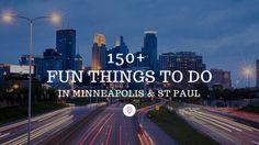 150+ Fun Things to Do in Minneapolis & St Paul (MN)