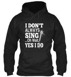 Beau- i don't always sing... yeah i do