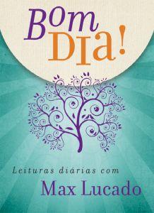 O livro Bom dia! Leituras diárias com Max Lucado (Max Lucado) da Editora Mundo Cristão incentiva os leitores cristãos começarem o dia falando com Deus e compartilhar os momentos ao longo do dia com Ele.