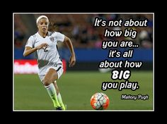 """Soccer Motivation Poster Mallory Pugh Photo Quote Wall Art 8x10""""-11x14"""" It's Not About How Big U Are - It's About How Big U Play -Free Ship by ArleyArt on Etsy"""