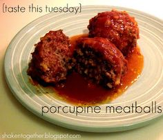 shaken together: {taste this} porcupine meatballs