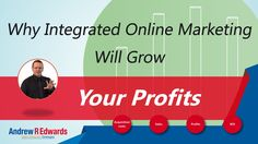 Why Integrated Marketing Will Grow Your Profits - updated