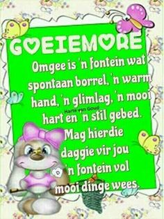 Good Morning Messages, Good Morning Wishes, Good Morning Quotes, Afrikaanse Quotes, Goeie More, Special Quotes, Morning Greeting, Poems, Prayers