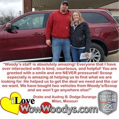 Another WOW'ed  Customer! We here at Woody's would LOVE to have the Chance to WOW you with a new Car!! Call US Today at (816) 554-3344