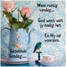 Lekker Dag, Afrikaanse Quotes, Goeie Nag, Good Night Greetings, Goeie More, Good Morning Messages, Special Quotes, Friendship Quotes, Verses