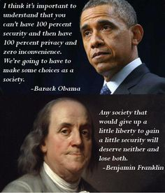 Obama vs. Franklin (They both agree you can't have it both ways; Obama says we will have to make a decision about which is more important, while, for Franklin, the choice is clear. The threats in his days were clearly less, but do the basic life concepts change? #pondering)